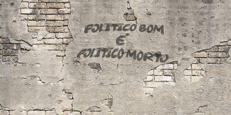 Político bom é politico morto